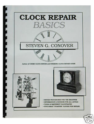 New Clock Repair Basics Book by Steven Conover - Step-by-Step Guide (BK-204)