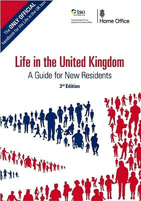 LIFE IN THE UNITED KINGDOM A GUIDE FOR NEW RESIDENTS 3rd EDITION OFFICIAL BOOK F