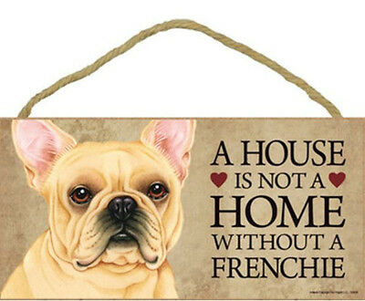 """House is Not Home without a French Bulldog Wood Sign Plaque Dog 10""""x5""""  Frenchie"""