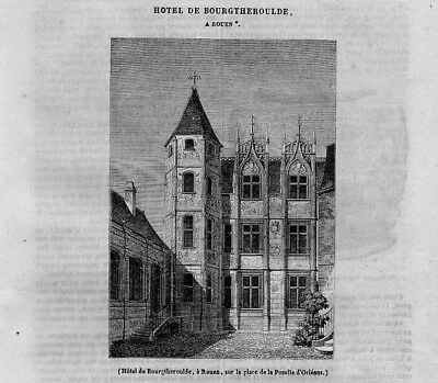 Stampa antica ROUEN Palazzo Bourgtheroulde Francia 1841 Ancien Gravure Old Print