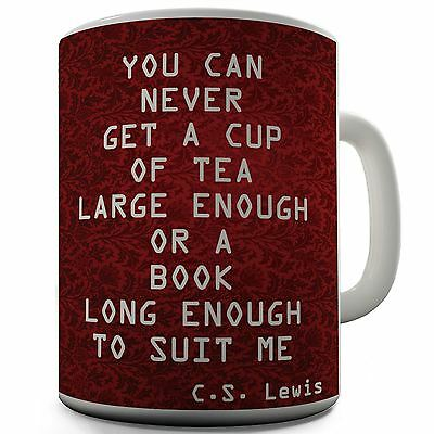 Literary Fan C S Lewis Quote Coffee Mug Never Get A Up Large Enough For Tea