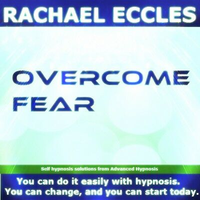 Self Hypnosis: Overcome Fear, Hypnotherapy CD, Rachael Eccles