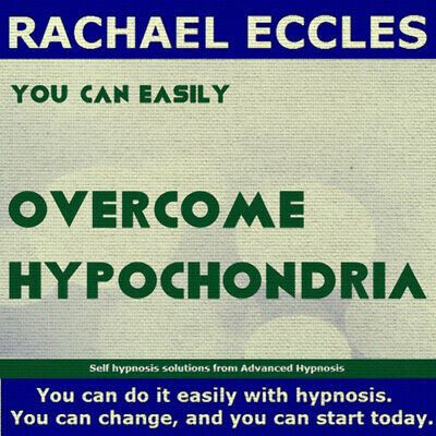 Self Hypnosis: Overcome hypochondria, Hypnotherapy CD, Rachael Eccles