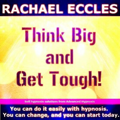 Self Hypnosis: Think Big & Get Tough, Motivational Hypnosis CD, Rachael Eccles