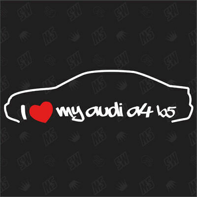 I love my Audi A4 B5 Limo - Tuning Sticker, Bj.95-99, Auto Fan Aufkleber