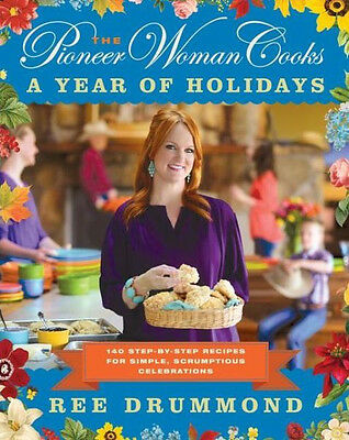 The Pioneer Woman Cooks: A Year of Holidays by Ree Drummond [Hardcover] (NEW)