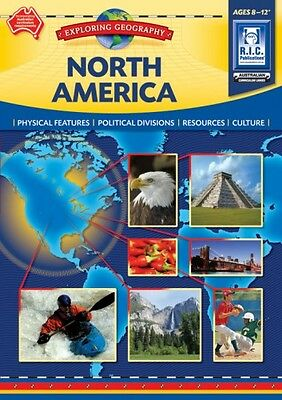 North America Exploring Geography Ages 8-12+ BNew Australian Curriculum Teachers