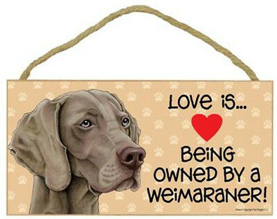 "Love is Being Owned by a Weimaraner Sign Plaque 10"" x 5"" dog pet gifts"