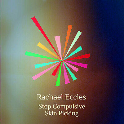 Stop Skin Picking Dermatillomania Hypnosis Hypnotherapy CD, Rachael Eccles