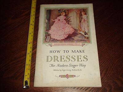 BR933 Vintage 1930 Singer Sewing Machine Co. How to Make Dresses Booklet