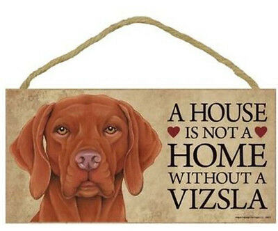 "House is Not a Home without a Vizsla  Sign Plaque dog 10 ""x 5""  NEW Gift"