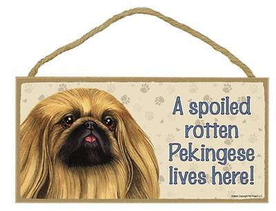 "Spoiled Rotten Pekingese Lives Here Sign Plaque Dog 10"" x 5"" sign"