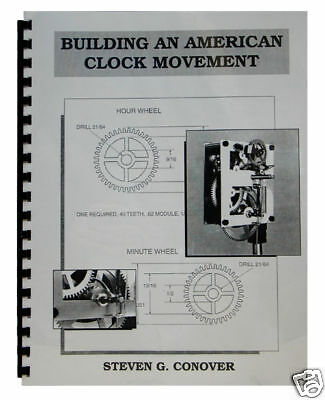 Building an American Clock Movement Book by Steven Conover - Beginners (BK-200)
