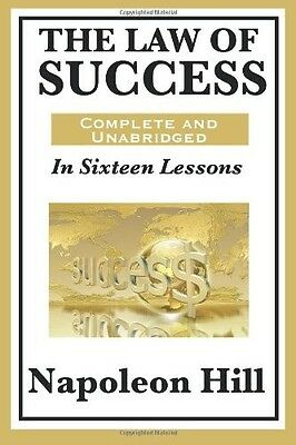 The Law of Success In Sixteen Lessons by Napoleon Hill (Paperback)