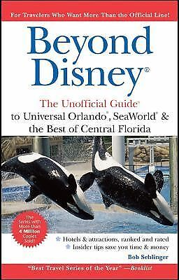 Beyond Disney : Universal Orlando SeaWorld and the Best of Central Florida 23...