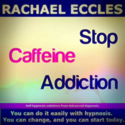 Self Hypnosis: Stop Caffeine Addiction Self Hypnosis CD, Rachael Eccles