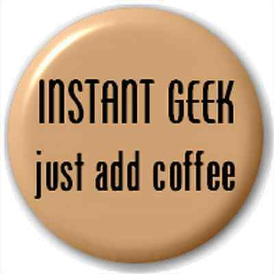 INSTANT IDIOT JUST ADD ALCOHOL badge button SMALL MEDIUM LARGE funny joke stag