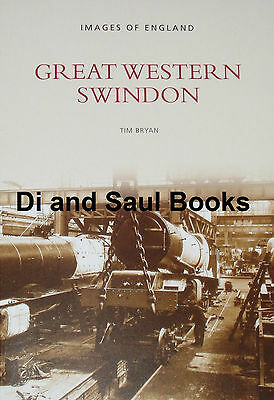 GREAT WESTERN RAILWAY SWINDON - History Photographs NEW Steam Locomotives GWR