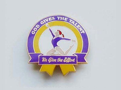 God Gives The Talent - We Give The Effort Gymnastics Lapel Pin MOTIVATIONAL