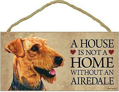 "House is Not a Home without  Airedale Terrier  Sign Plaque dog 10"" x 5""  Gift"