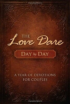 The Love Dare Day by Day: A Year by Stephen Kendrick (Hardcover)