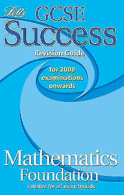 GCSE Success, Mathematics Foundation Revision Guide for 2008 Examinations Onward