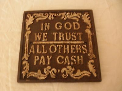 Cast Iron Sign - In God we Trust - All Others Pay Cash