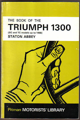Triumph 1300 SC & TC up to 1968 DIY guide for the owner Pub. by Pitman in 1969
