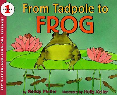 From Tadpole to Frog (Let's-Read-and-Find-Out Science 1) by Pfeffer, Wendy