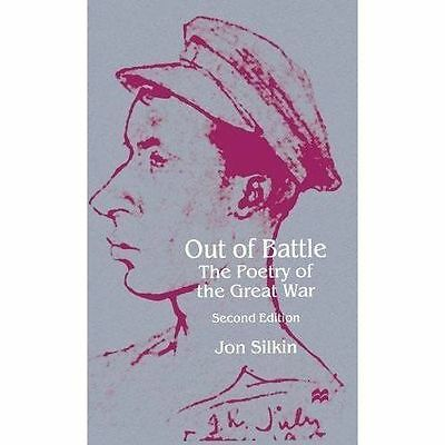 Out of Battle: The Poetry of the Great War, New, Silkin, Jon Book