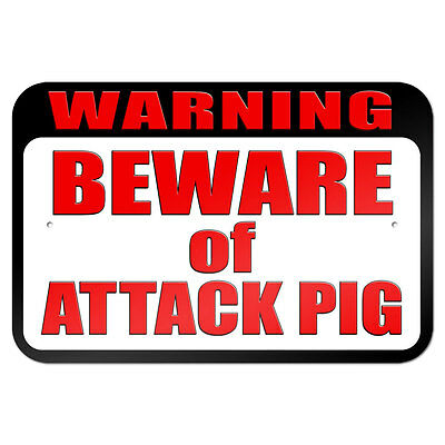 "Warning Beware of Attack Pig 9"" x 6"" Metal Sign"