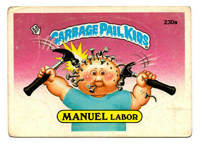 "1986 Topps Garbage Pail Kids card # 230a ""Manuel Labor"""