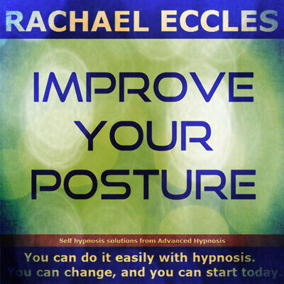 Self Hypnosis:Improve Your Posture Hypnosis CD, Rachael Eccles