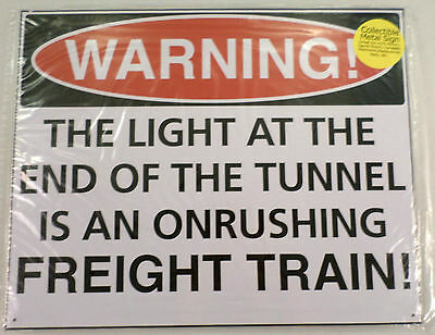 Warning Freight Train Is Light End Of Tunnel Funny Metal Sign Pub Game Room Bar