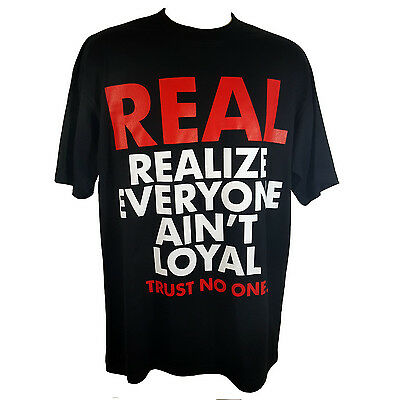 Real Realize Everyone Ain't Loyal Trust No One Black T-Shirt (M-6XL)