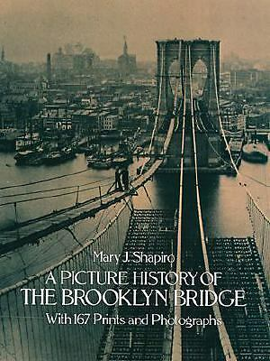 A Picture History of the Brooklyn Bridge by Shapiro, Mary J.