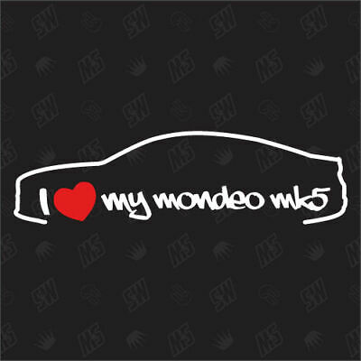 I love my Ford Mondeo MK5 Limo - Tuning Sticker, ab Bj 14, Auto Fan Aufkleber