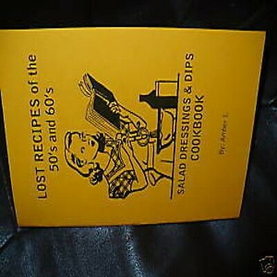 """SALAD DRESSINGS & DIPS cookbook """"Lost recipes of the 50's & 60's"""" book L@@K!!"""
