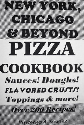 NEW YORK, CHICACO & BEYOIND PIZZA Cookbook  sauces doughs recipes