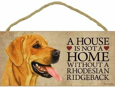 "House is Not Home without a Rhodesian Ridgeback Sign Plaque Dog 10"" x 5"" gift"