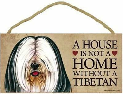"House is Not a Home without a Tibetan Terrier Sign Plaque Dog 10"" x 5"" gift pet"