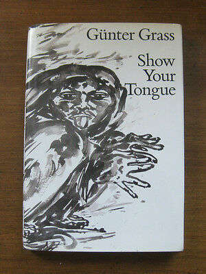 SHOW YOUR TONGUE by Gunter Grass - 1st/1st 1988 HCDJ  - -Tin Drum Nobel prize