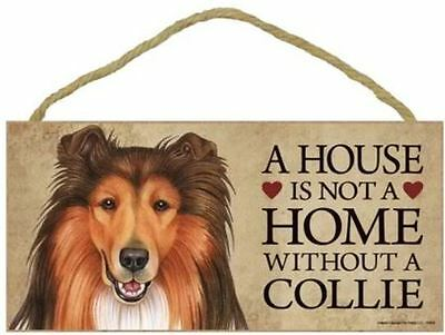 """House is Not a Home without a Collie Sign Plaque Dog 10"""" x 5""""  gift"""