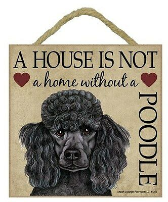 "House is Not Home without Poodle Black  Sign Plaque 5""x5"" easel  dog"