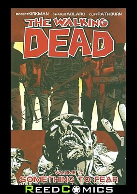 WALKING DEAD VOLUME 17 SOMETHING TO FEAR GRAPHIC NOVEL Collects Issues #97-102