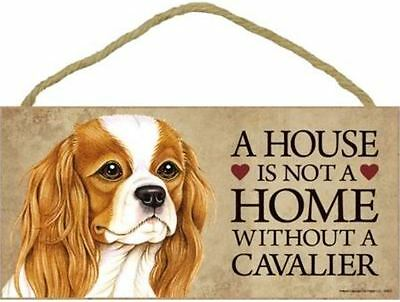 "House is Not Home without a Cavalier Sign Plaque Dog 10""x5"" King Charles Spaniel"