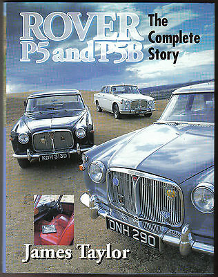 Rover P5 & P5B The Complete Story by Taylor well illustrated history Pub.1997