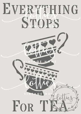 EVERYTHING STOPS FOR TEA A5 STENCIL ❤ Furniture Vintage Shabby Chic 190 MYLAR
