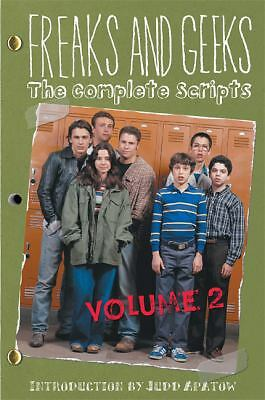 Freaks and Geeks: The Complete Scripts Volume 2