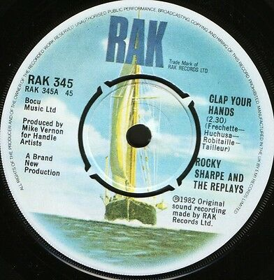 """ROCKY SHARPE AND THE REPLAYS clap your hands/24 hours RAK 345 uk 1982 7"""" WS EX/"""